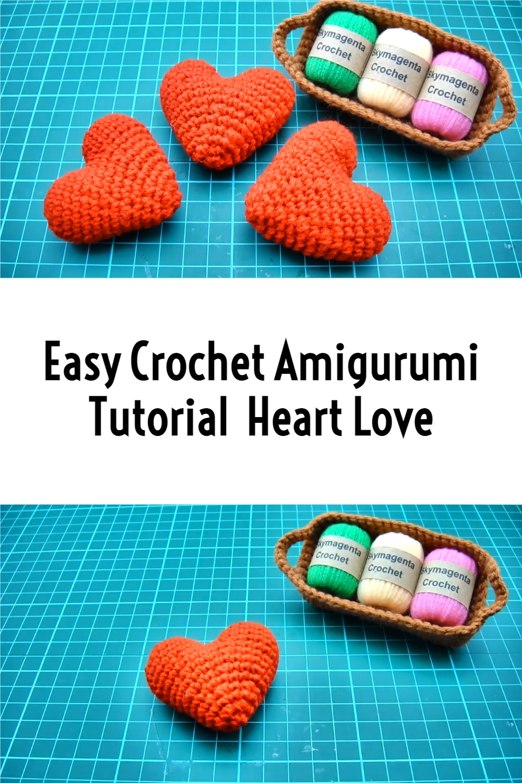 Easy Crochet Amigurumi Tutorial - Heart Love